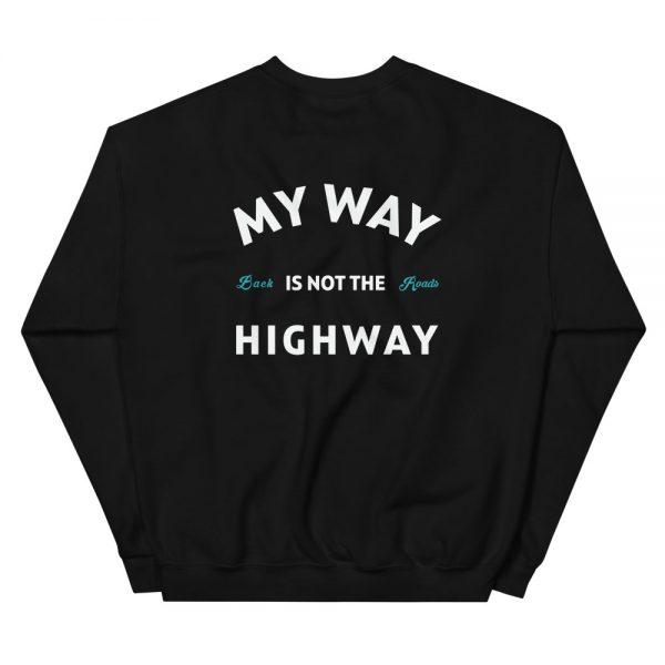 Backroads Enthusiast Apparel - My Way Not the Highway Sweatshirt