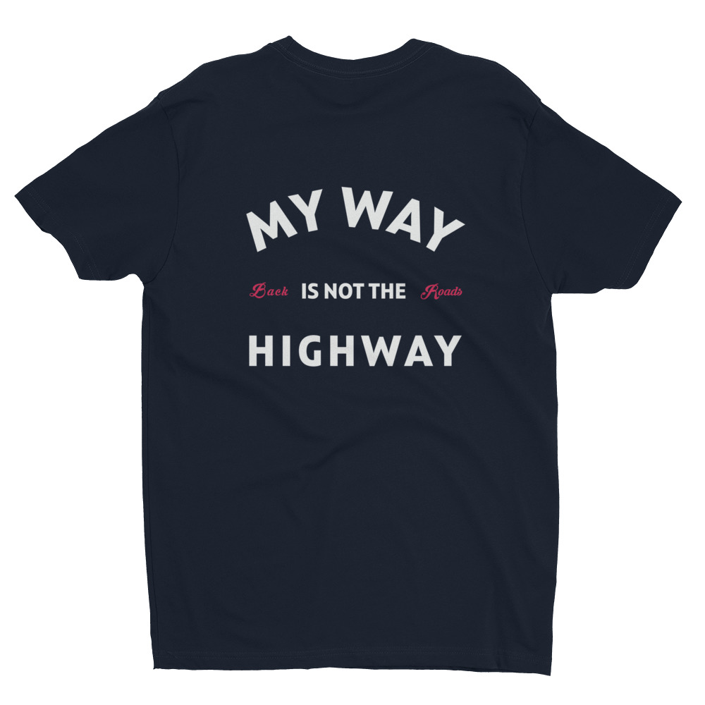 Backroads Enthusiast Apparel - My Way Not the Highway Tee